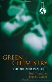 Green Chemistry: Theory and Practice Anastas, Paul T.; Warner, John C., Oxford University Press, London. 1998.